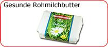 Gesunde Rohmilchbutter bei Schätze aus Österreich
